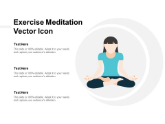 Exercise Meditation Vector Icon Ppt Powerpoint Presentation Model Example