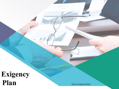 Exigency Plan Ppt PowerPoint Presentation Complete Deck With Slides