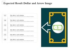 Expected Result Dollar And Arrow Image Ppt PowerPoint Presentation Gallery Templates PDF