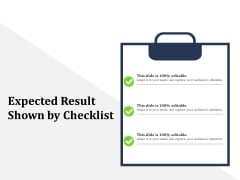 Expected Result Shown By Checklist Ppt PowerPoint Presentation Gallery Visuals PDF