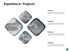 Experience Projects Ppt PowerPoint Presentation Icon Slideshow