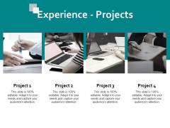 Experience Projects Ppt PowerPoint Presentation Ideas Deck