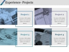 Experience Projects Ppt PowerPoint Presentation Outline Guide