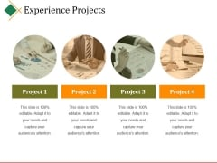 Experience Projects Ppt PowerPoint Presentation Pictures Graphic Images