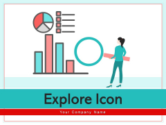 Explore Icon Business Idea Ppt PowerPoint Presentation Complete Deck