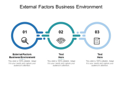 External Factors Business Environment Ppt PowerPoint Presentation Slides Portfolio Cpb