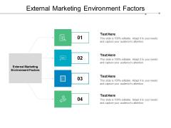 External Marketing Environment Factors Ppt PowerPoint Presentation File Design Templates Cpb
