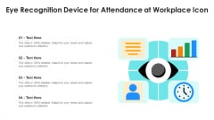 Eye Recognition Device For Attendance At Workplace Icon Ppt PowerPoint Presentation Gallery Example PDF