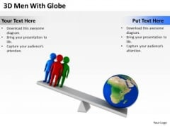 Examples Of Business Processes 3d Men With Globe PowerPoint Templates