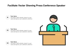 Facilitate Vector Showing Press Conference Speaker Ppt PowerPoint Presentation Gallery Templates PDF