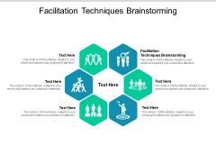 Facilitation Techniques Brainstorming Ppt PowerPoint Presentation Ideas Design Ideas Cpb