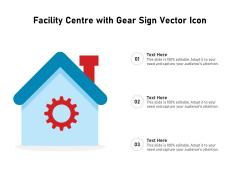Facility Centre With Gear Sign Vector Icon Ppt PowerPoint Presentation Icon Example PDF