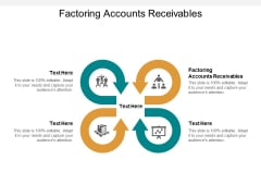 Factoring Accounts Receivables Ppt PowerPoint Presentation Styles Template Cpb