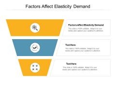 Factors Affect Elasticity Demand Ppt PowerPoint Presentation Outline Inspiration Cpb
