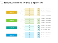 Factors Assessment For Data Simplification Ppt PowerPoint Presentation Gallery Ideas PDF