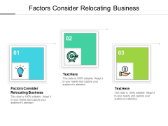 Factors Consider Relocating Business Ppt PowerPoint Presentation Slides Infographic Template Cpb