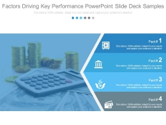 Factors Driving Key Performance Powerpoint Slide Deck Samples