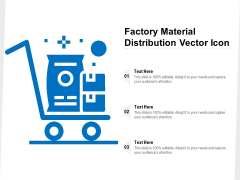 Factory Material Distribution Vector Icon Ppt PowerPoint Presentation Show Picture PDF