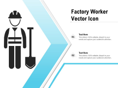 Factory Worker Vector Icon Ppt PowerPoint Presentation Gallery Rules PDF