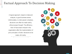 Factual Approach To Decision Making Ppt PowerPoint Presentation Portfolio Design Templates