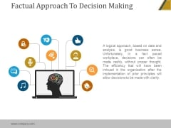 Factual Approach To Decision Making Ppt PowerPoint Presentation Show