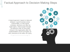 Factual Approach To Decision Making Steps Ppt PowerPoint Presentation Example File