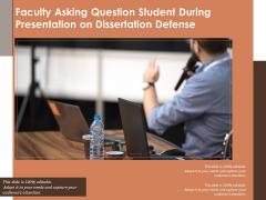 Faculty Asking Question Student During Presentation On Dissertation Defense Ppt PowerPoint Presentation Model Slide PDF