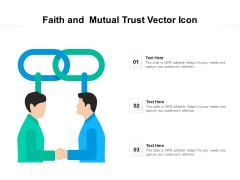 Faith And Mutual Trust Vector Icon Ppt PowerPoint Presentation File Graphics Example PDF