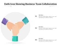 Faith Icon Showing Business Team Collaboration Ppt PowerPoint Presentation Icon Infographic Template PDF