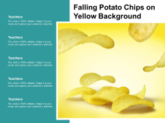 Falling Potato Chips On Yellow Background Ppt PowerPoint Presentation Slides Show