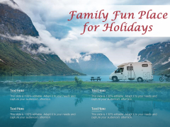 Family Fun Place For Holidays Ppt PowerPoint Presentation Infographic Template Slide Download