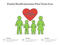 Family Health Insurance Plan Vector Icon Ppt PowerPoint Presentation Outline PDF