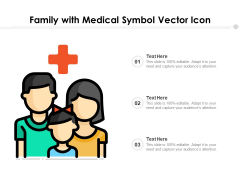 Family With Medical Symbol Vector Icon Ppt PowerPoint Presentation Infographics Background Designs PDF