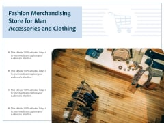 Fashion Merchandising Store For Man Accessories And Clothing Ppt PowerPoint Presentation Show Design Ideas PDF
