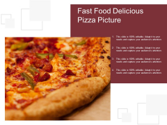Fast Food Delicious Pizza Picture Ppt PowerPoint Presentation Gallery Topics