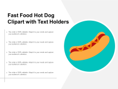 Fast Food Hot Dog Clipart With Text Holders Ppt PowerPoint Presentation Design Ideas