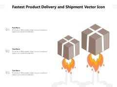 Fastest Product Delivery And Shipment Vector Icon Ppt PowerPoint Presentation Infographics Skills PDF