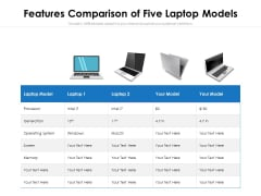 Features Comparison Of Five Laptop Models Ppt PowerPoint Presentation File Objects PDF
