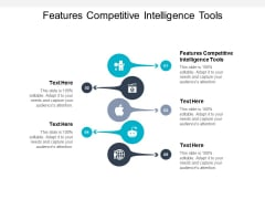 Features Competitive Intelligence Tools Ppt PowerPoint Presentation File Example Introduction Cpb