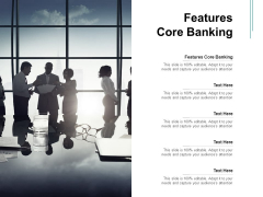 Features Core Banking Ppt PowerPoint Presentation Infographic Template Objects Cpb Pdf