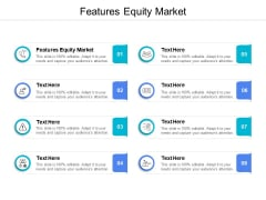 Features Equity Market Ppt PowerPoint Presentation Infographics Objects Cpb