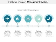 Features Inventory Management System Ppt PowerPoint Presentation Gallery Show Cpb