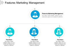 Features Marketing Management Ppt PowerPoint Presentation Inspiration Grid Cpb