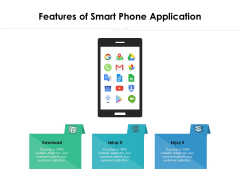 Features Of Smart Phone Application Ppt PowerPoint Presentation Infographic Template Images PDF