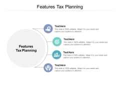 Features Tax Planning Ppt PowerPoint Presentation Outline Tips Cpb