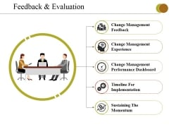 Feedback And Evaluation Ppt PowerPoint Presentation Slides Graphics Example