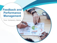 Feedback And Performance Management Ppt PowerPoint Presentation Complete Deck With Slides