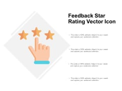 Feedback Star Rating Vector Icon Ppt PowerPoint Presentation Show Visual Aids
