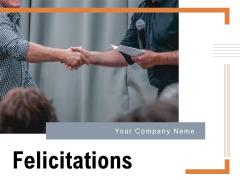 Felicitations Businessmen Successful Deal Ppt PowerPoint Presentation Complete Deck