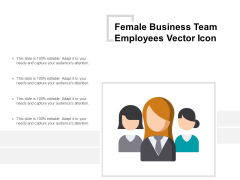 Female Business Team Employees Vector Icon Ppt PowerPoint Presentation Infographic Template Mockup